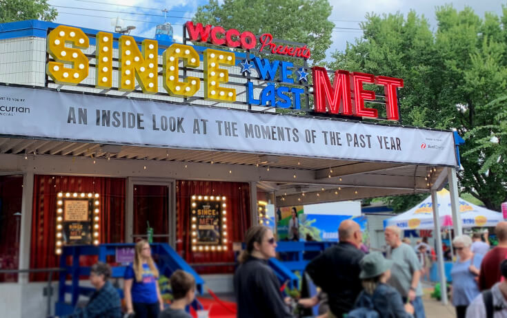 WCCO Presents Since We Last Met Custom Illuminated Channel Letters at the MN State Fair